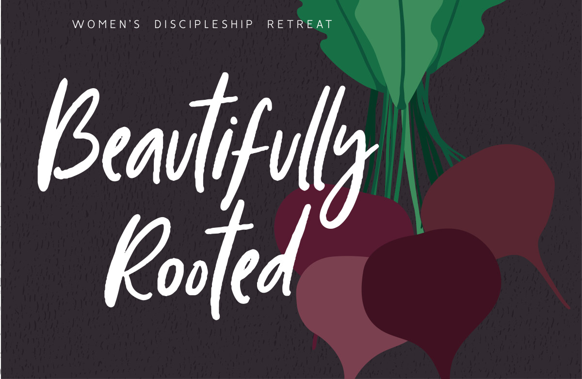 Beautifully Rooted Women's Retreat